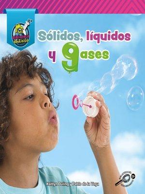 cover image of Sólidos, líquidos, y gases