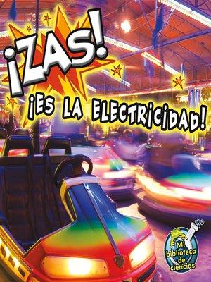 cover image of Zas Es la electricidad
