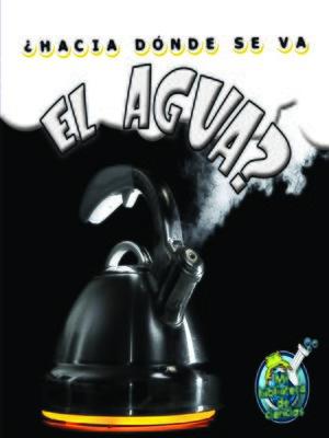 cover image of ¿Hacia dónde se va el agua?