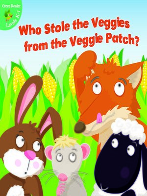 cover image of Who Stole the Veggies from the Veggie Patch?