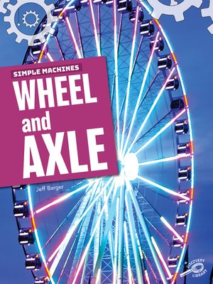cover image of Simple Machines Wheel and Axle
