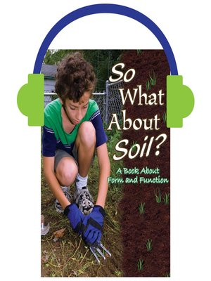 cover image of So What About Soil?