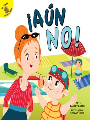 cover image of ¡Aún no! (Not Yet!)