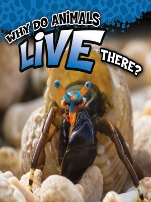 cover image of Why Do Animals Live There?