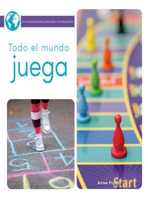 cover image of Todo el mundo juega