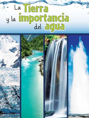 cover image of La tierra y la importancia del agua (The Earth and the Role of Water)