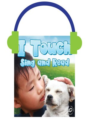 cover image of I Touch Sing and Read