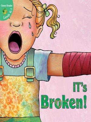 cover image of It's Broken!