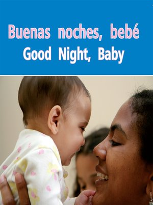 cover image of Buenas Noches, Bebe (Good Night, Baby)