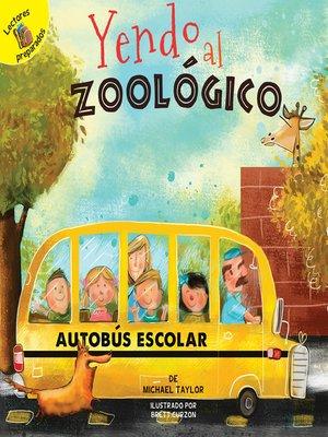 cover image of Yendo al zoológico