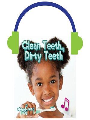 cover image of Clean Teeth, Dirty Teeth