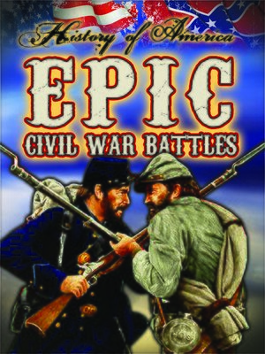 cover image of Epic Civil War Battles