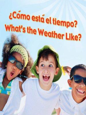 cover image of ¿Cómo está el tiempo? (What's the Weather Like?)