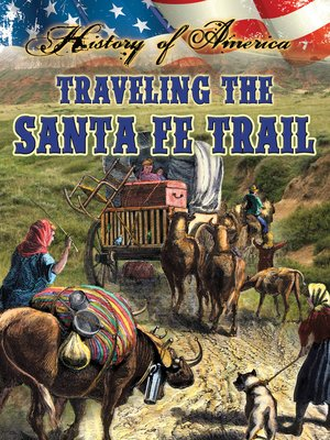 cover image of Traveling the Santa Fe Trail
