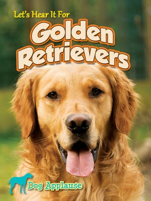 cover image of Let's Hear It for Golden Retrievers