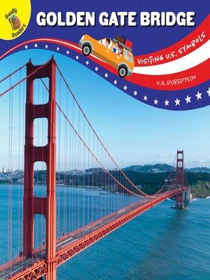 cover image of Visiting U.S. Symbols Golden Gate Bridge, Grades PK - 2
