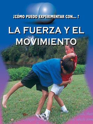 cover image of La fuerza y el movimento