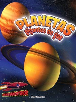 cover image of Planetas gigantes de gas: Júpiter, Saturno, Urano y Neptuno