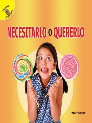 cover image of Me Pregunto (I Wonder) Necesitarlo o quererlo, Grades PK - 2