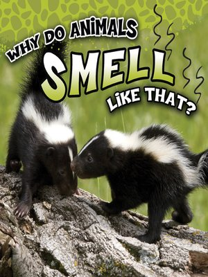 cover image of Why Do Animals Smell Like That?