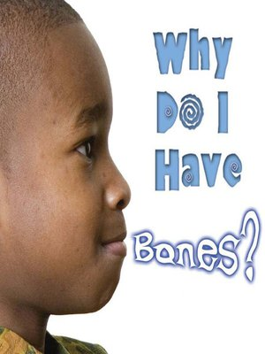 cover image of Why Do I Have Bones?