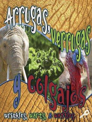 cover image of Arrugas, verrugas y colgajos (Wrinkles, Warts, and Wattles)