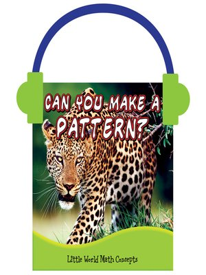 cover image of Can You Make a Pattern?