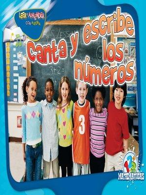 cover image of Canta y escribe los números (Chant and Write)