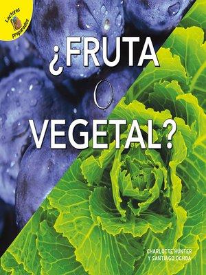 cover image of Fruta o vegetal