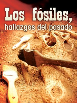 cover image of Los fósiles, hallazgos del pasado (Fossils, Uncovering the Past)