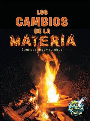 cover image of Los cambios de la materia (Changing Matter)