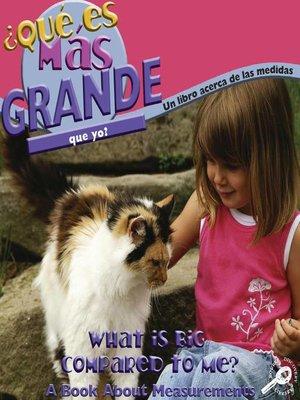 cover image of ¿Qué es mås grande que yo?
