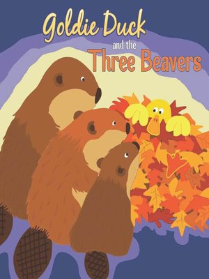cover image of Goldie Duck and the Three Beavers
