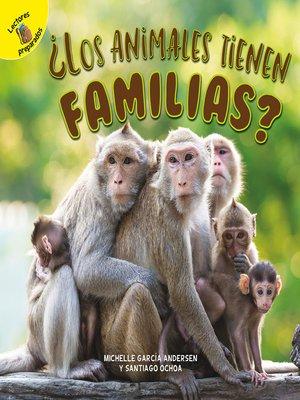 cover image of ¿Los animales tienen familias?