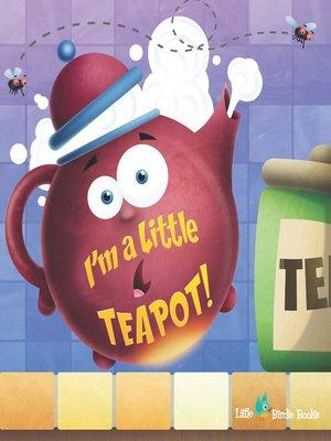 cover image of I'm a Little Tea Pot