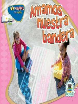 cover image of Amamos nuestra bandera (We Love Our Flag)
