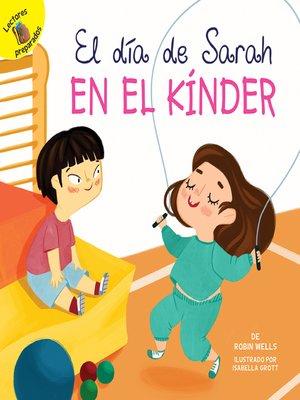 cover image of El día de Sarah en el kínder (Sarah's Day in Kindergarten)