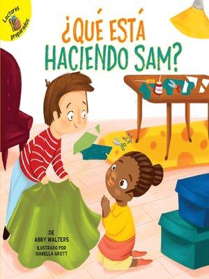 cover image of ¿Qué está haciendo Sam? (What is Sam Making?)