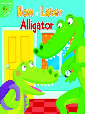 cover image of Now or Later Alligator