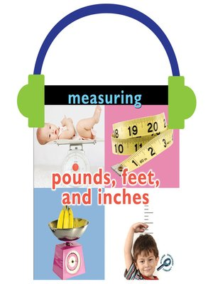 cover image of Measuring: Pounds, Feet, and Inches