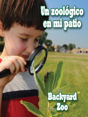 cover image of Un zoológico en mi patio (Backyard Zoo)