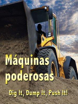 cover image of Máquinas poderosas (Dig it, Dump it, Push it)