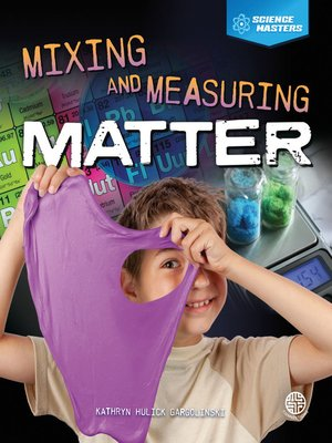 cover image of Mixing and Measuring Matter