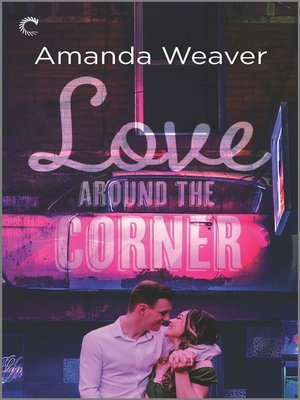 cover image of Love Around the Corner--A Second Chance Romance