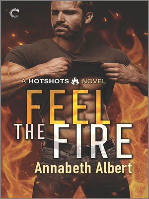 cover image of Feel the Fire--A Firefighter Reunion Romance
