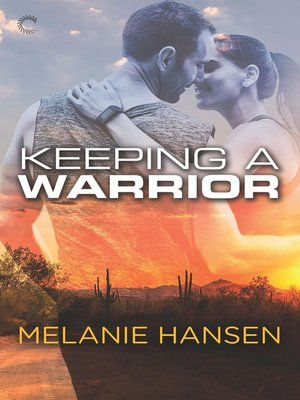 cover image of Keeping a Warrior--A Military Romance