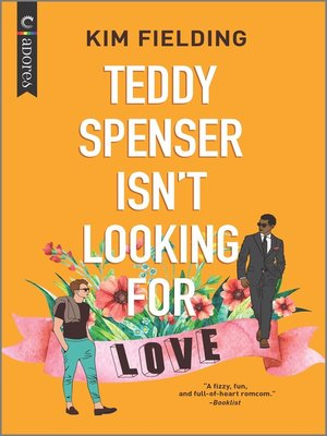 cover image of Teddy Spenser Isn't Looking for Love