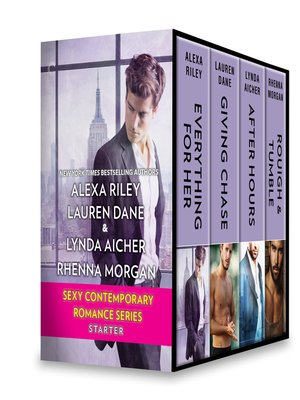 cover image of Sexy Contemporary Romance Series Starter: Everything for Her ; Giving Chase ; After Hours ; Rough & Tumble