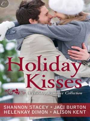 cover image of Holiday Kisses: A Rare Gift\Mistletoe and Margaritas\It's Not Christmas Without You\This Time Next Year