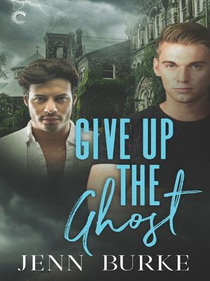 cover image of Give Up the Ghost--A Male/Male Paranormal Mystery
